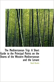 Book The Mediterranean Trip: A Short Guide to the Principal Points on the Shores of the Western Mediterra