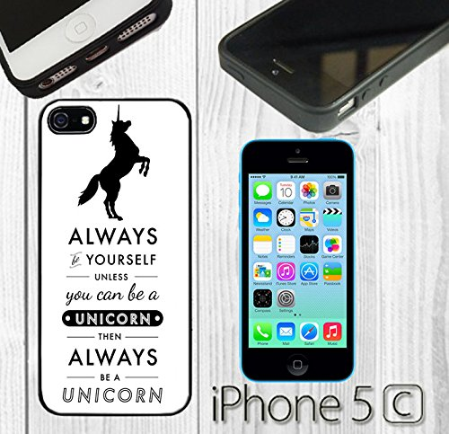 Always Be A Unicorn Funny Quote Custom made Case/Cover/Skin FOR iPhone 5C Color -Black- Rubber Case by icecream design