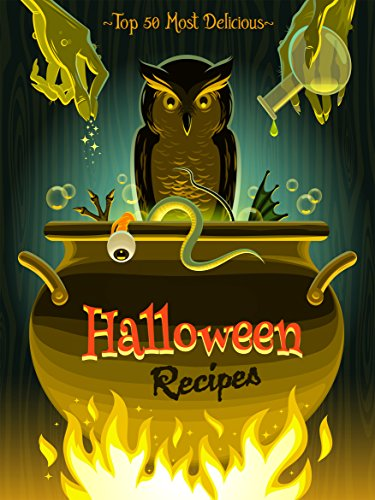 Top 50 Most Delicious Halloween Recipes (Holiday Recipes Book 1) -