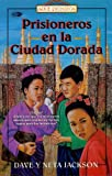 Prisioneros En La Ciudad Dorada / Imprisoned in the Golden City (Spanish Edition)