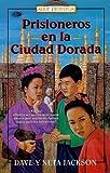 Prisioneros En La Ciudad Dorada / Imprisoned in the Golden City (Spanish Edition)