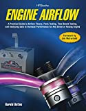 Engine Airflow HP1537: A Practical Guide to Airflow Theory, Parts Testing, Flow Bench Testing and Analy zing Data to Increase Performance for Any Street or Racing Engine