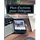 Plan d'actions Delegues: Strategies et Fiches Outils (French Edition)