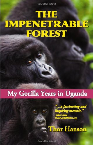 The Impenetrable Forest: My Gorilla Years in Uganda, Revised Edition