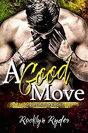 A Good Move: An Arranged Marriage Romance