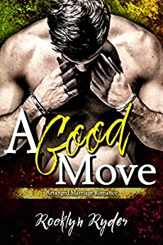 Download for free A Good Move: An Arranged Marriage Romance