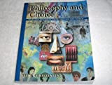 Philosophy and Choice : Selected Readings from Around the World, Christensen, K. Richard, 1559349646