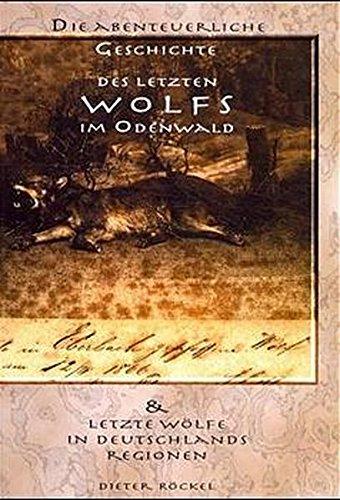 Geschichte des letzten Wolfes im Odenwald