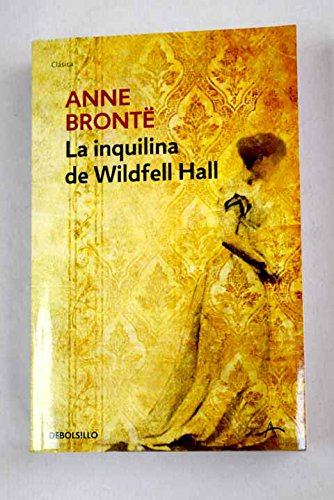 La Inquilina De Wildfell Hall The Tenant Of Wildfell Hall Clasicos Classics Spanish Edition 9788497594707 Bronte Anne Books