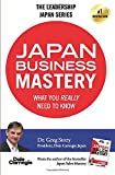Japan Business Mastery: What you really need to know (The Japan Leadership Series)