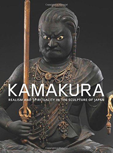Kamakura: Realism and Spirituality in the Sculpture of Japan