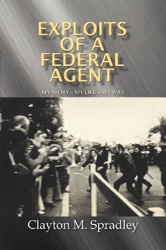 EXPLOITS OF A FEDERAL AGENT