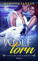 Wolf Torn: A Paranormal Shifter Romance (The Dark Ridge Wolves Book 2)