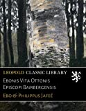img - for Ebonis Vita Ottonis Episcopi Bambergensis (German Edition) book / textbook / text book