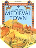 Make This Medieval Town, Iain Ashman, 0746033028