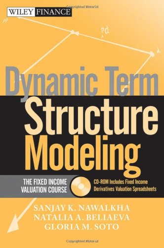 Dynamic Term Structure Modeling: The Fixed Income Valuation Course