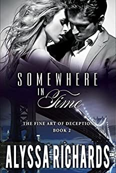 Somewhere in Time: The Fine Art of Deception Series, Book 2 by [Richards, Alyssa]
