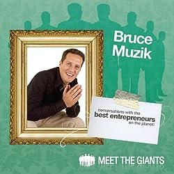 Bruce Muzik - Entrepreneur Lifestyle Design