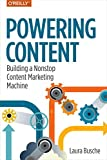 img - for Powering Content: Building a Nonstop Content Marketing Machine book / textbook / text book