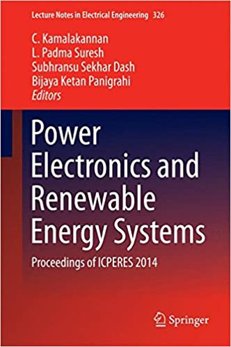 Book Power Electronics and Renewable Energy Systems: Proceedings of ICPERES 2014 (Lecture Notes in Electrical Engineering)
