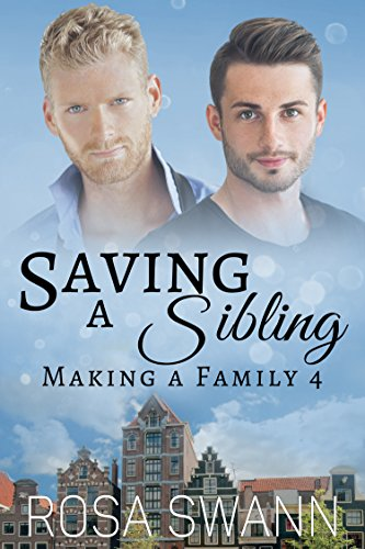 Saving a Sibling (Making a Family 4) by [Swann, Rosa]
