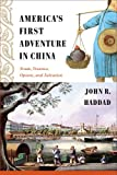 Books : America's First Adventure in China: Trade, Treaties, Opium, and Salvation