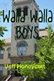 Walla Walla Boys, Jeff Honeycutt, 1490400141