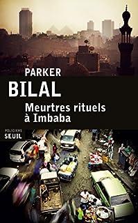 Meurtres rituels à Imbaba, Bilal, Parker