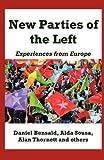 New Parties of the Left, Daniel Bensaïd and Alda Sousa, 0902869515
