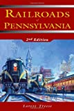 Railroads of Pennsylvania, Lorett Treese, 0811700119