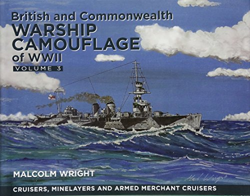(British and Commonwealth Camouflage of WWII: Volume 3: Cruisers and Minelayers)
