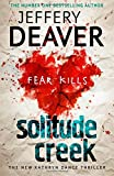 Solitude Creek: Fear Kills in Agent Kathryn Dance Book 4 (Kathryn Dance thrillers)