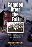 img - for Camden After the Fall: Decline and Renewal in a Post-Industrial City (Politics and Culture in Modern America) by Howard Gillette Jr. (2006-08-09) book / textbook / text book