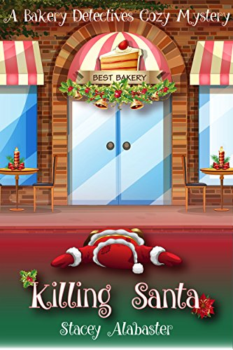 Killing Santa: A Bakery Detectives Cozy Mystery