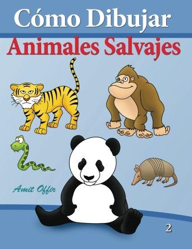Descargar Libro Cómo Dibujar - Animales Salvajes: Libros De Dibujo: Volume 2 Amit Offir