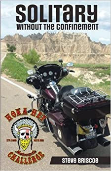 Book Solitary - Without the Confinement: A Rider's Life-Changing Experience During the 2013 Hoka Hey Motorcycle Challenge by Steve Briscoe (2015-01-27)