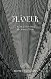 ISBN: 1546942092 - Flâneur: The Art of Wandering the Streets of Paris