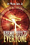 Karma Affects Everyone, Jay William Smith, 1606724029