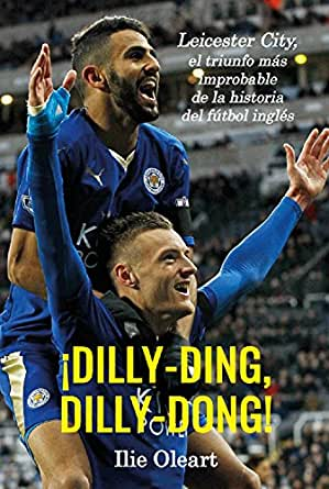 ¡Dilly-ding, dilly-dong!: Leicester City, el triunfo más