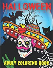 Halloween Adult Coloring Book: Relieve Stress Relax and Therapy Coloring. Halloween Coloring Book for Adults. Skulls Coloring Book. Horror Zombies, Devil Mask, Animals Zombies, Pumpkins, and More