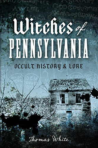 Witches of Pennsylvania: Occult History & Lore]()