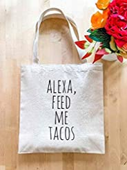 Alexa Feed Me Tacos, Natural Canvas Bag, Screenprinted Tote, Cotton Flour Sack, Funny Tote Bag