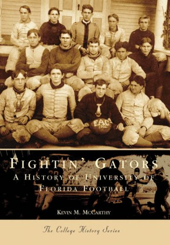 Fightin' Gators: A History of the University of Florida Football (FL) (Sports History) (Florida Football compare prices)