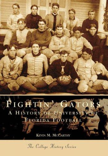 Gators Florida University Football - Fightin' Gators: A History of the University of Florida Football (FL) (Sports History)