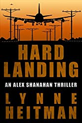 Hard Landing: An Alex Shanahan Thriller (English Edition)
