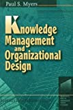 Knowledge Management and Organisational Design 9780750697491