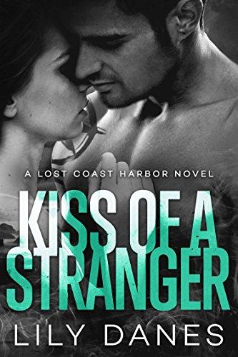 - Kiss of a Stranger (Lost Coast Harbor, Book 1)