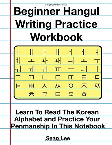 Beginner Hangul Writing Practice Workbook: Learn To Read The