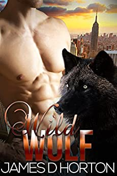 Wild Wolf: Paranormal Shifter Romance (Sexy Shorties Book 3) by [Horton, James D]