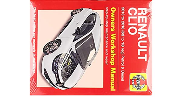 Renault Clio petrol & diesel (13-18) 62 to18: Peter Gill: 9781785214257: Amazon.com: Books